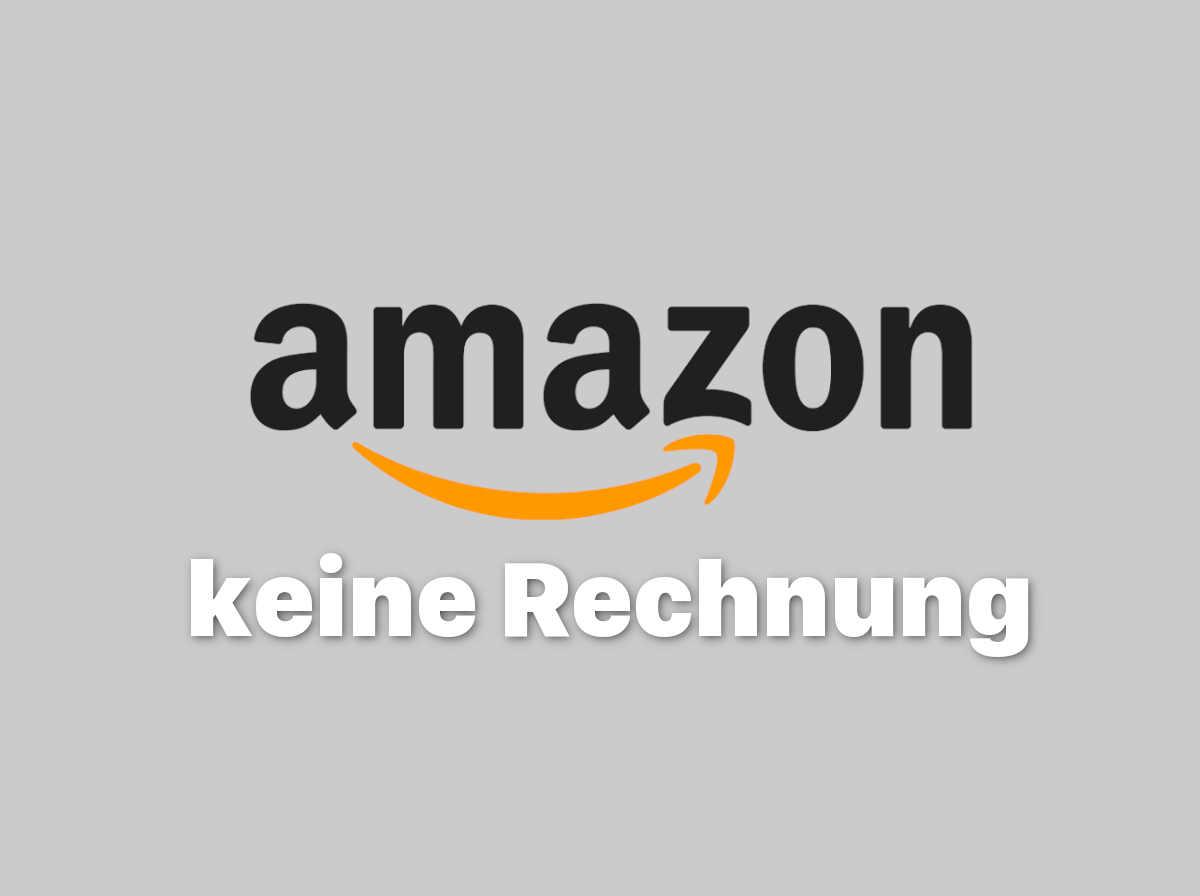 Amazon Keine Rechnung Erhalten